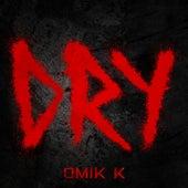 Dry von Omik K