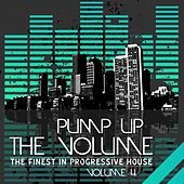 Pump Up the Volume - the Finest in Progressive House (Vol. 4) de Various Artists