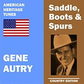 Saddle, Boots and Spurs von Gene Autry