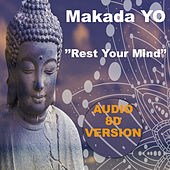 Rest Your Mind (Audio 8D Version) de Makada Yo
