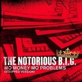 Mo Money Mo Problems (Stripped Version) de The Notorious B.I.G.