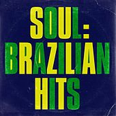 Soul: Brazilian Hits de Various Artists