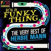 It's a Funky Thing: The Very Best of Herbie Mann de Herbie Mann