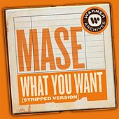 What You Want (Stripped Version) [Remix] de Mase