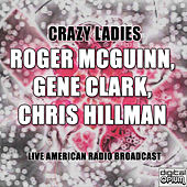 Crazy Ladies (Live) by Roger McGuinn
