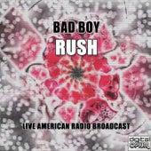 Bad Boy (Live) von Rush