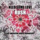 Need Some Love (Live) von Rush