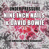 Under Pressure (Live) by Nine Inch Nails