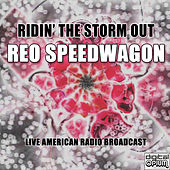 Ridin' The Storm Out (Live) by REO Speedwagon