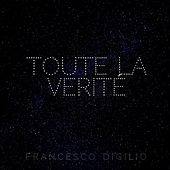 Toute la verité by Francesco Digilio