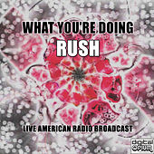 What You're Doing (Live) von Rush