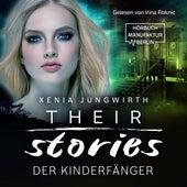 Der Kinderfänger - Their Stories, Band 3 (ungekürzt) von Xenia Jungwirth