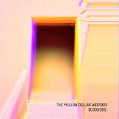 $1,000,000 by The Million Dollar Weirdos