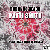 Rodondo Beach (Live) by Patti Smith