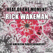 Heat of the Moment (Live) de Rick Wakeman