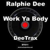 Work Ya Body de Ralphie Dee