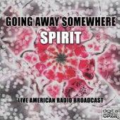 Going Away Somewhere (Live) von Spirit