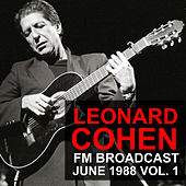 Leonard Cohen FM Broadcast June 1988 vol. 1 by Leonard Cohen