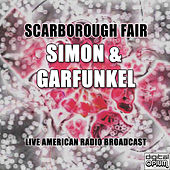 Scarborough Fair (Live) by Simon & Garfunkel