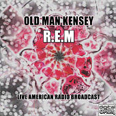 Old Man Kensey (Live) by R.E.M.