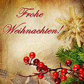 Frohe Weihnachten! by Various Artists
