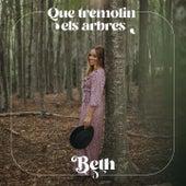Que Tremolin Els Arbres by Beth