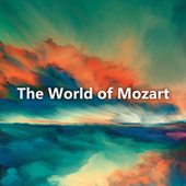 The World of Mozart by Wolfgang Amadeus Mozart