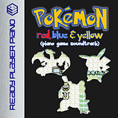 Pokemon Red, Blue & Yellow (Piano Game Soundtrack) by Ready Player Piano