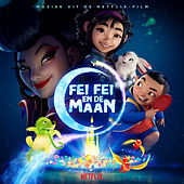 Fei Fei en de maan (muziek uit de Netflix-film) by Various Artists