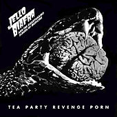 Tea Party Revenge Porn de Jello Biafra