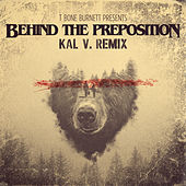 Behind the Preposition (Kal V. Remix) by Bear and a Banjo