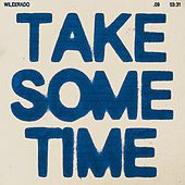 Take Some Time by Wilderado