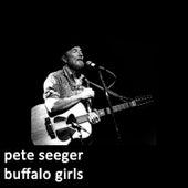 Buffalo Girls by Pete Seeger