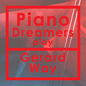 Piano Dreamers Play Gerard Way (Instrumental) by Piano Dreamers
