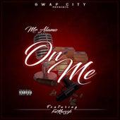 On Me (feat. FatKao396) fra Mr. Alamo