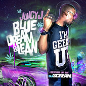 Blue Dream & Lean by Juicy J