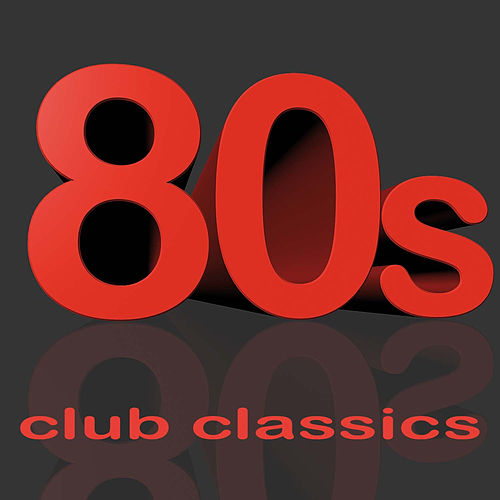 80s Club Classics by Various Artists