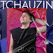 Tchauzin by Bino