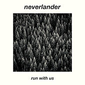 Run With Us by Neverlander