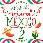 #AYAYAY... VIVA MÉXICO 2 by Various Artists