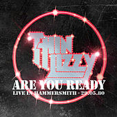 Are You Ready? (Live At The Hammersmith Odeon, London / 1980) by Thin Lizzy