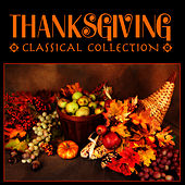 Thanksgiving - Classical Collection by Thanksgiving