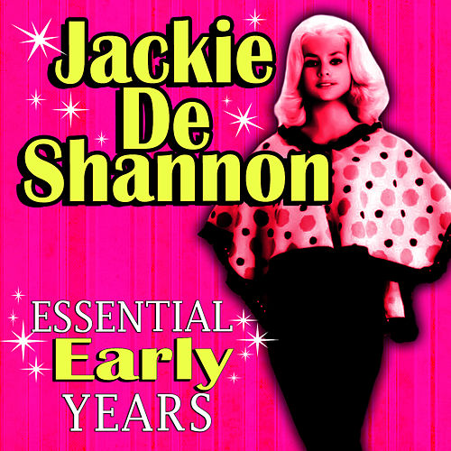 Essential Early Years by Jackie DeShannon
