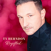 Regifted by Ty Herndon