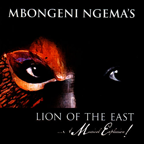 Lion Of The East…A Musical Explosion! by Mbongeni Ngema