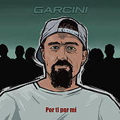 Por Ti por Mí by Garcini