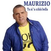 Tu si 'a cchiù bella de Maurizio