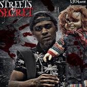 StreetsSecret by 1504 Woe