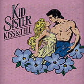 Kiss & Tell de Kid Sister