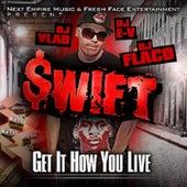 Get It How You Live von Swift